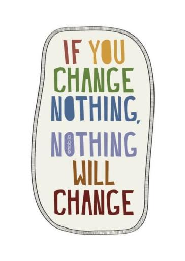 An-inspirational-picture-quotes-that-states-if-you-change-nothing-nothing-will-change.-Good-life-advice