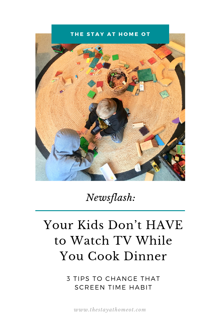 Your Kids Don't HAVE to Watch TV While You Cook Dinner